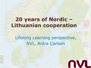 20  years of  Nordic –  Lithuanian cooperation