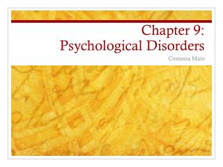 Chapter 9:  Psychological Disorders