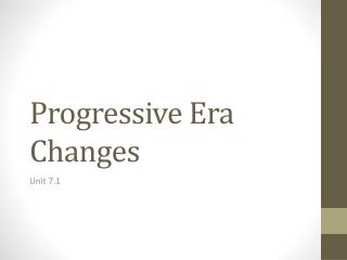 Progressive Era Changes