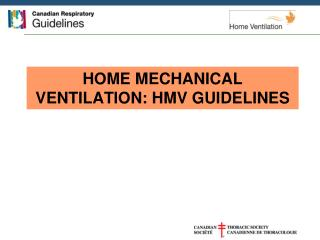 HOME MECHANICAL VENTILATION: HMV GUIDELINES