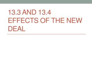 13.3 and 13.4 Effects of the New Deal
