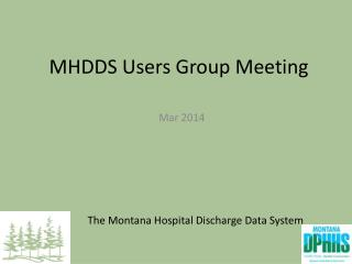 MHDDS Users Group Meeting