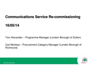 Communications Service Re-commissioning 16/05/14