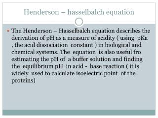 Henderson –  hasselbalch  equation