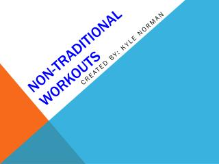 Non-traditional Workouts