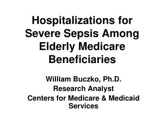 Hospitalizations for Severe Sepsis Among  Elderly Medicare  Beneficiaries