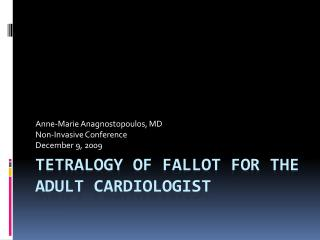 Tetralogy  of  fallot  for the adult cardiologist