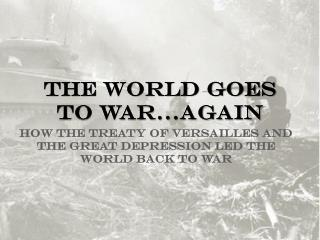 The World Goes To War...Again