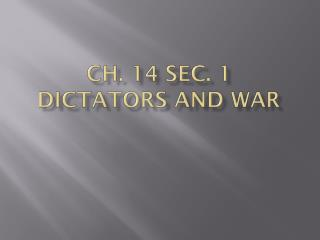 Ch. 14 Sec. 1 Dictators and War