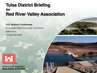 Tulsa District Briefing for Red River Valley Association