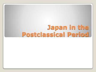 Japan in the Postclassical Period