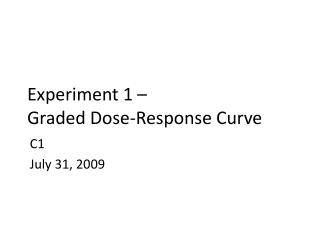 Experiment 1 –  Graded Dose-Response Curve