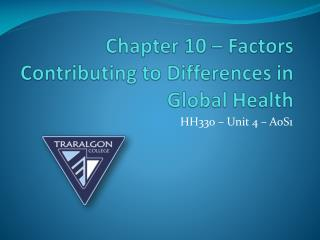 Chapter 10 – Factors Contributing to Differences in Global Health