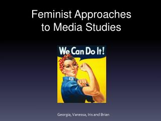 Feminist  Approaches to Media Studies