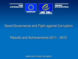 Good Governance and Fight against Corruption Results and Achievements 2011 - 2012