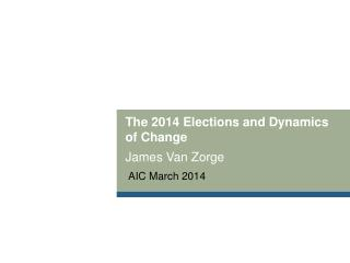 The 2014 Elections and Dynamics of Change