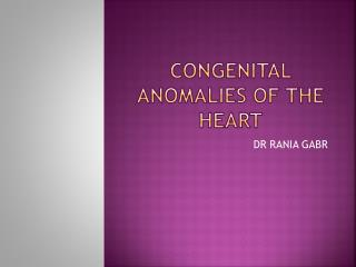Congenital Anomalies of the heart