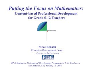 Putting the Focus on Mathematics: Content-based Professional Development  for Grade 5-12 Teachers