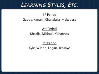 Learning Styles, Etc.