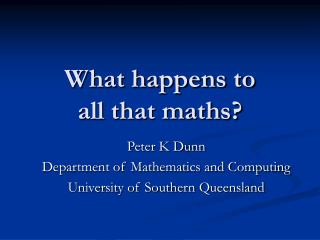 What happens to  all that maths?