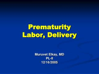 Prematurity  Labor, Delivery