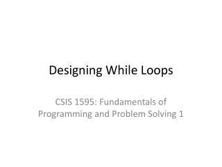 Designing While Loops