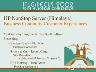 HP NonStop Server (Himalaya)  Business Continuity Customer Experiences