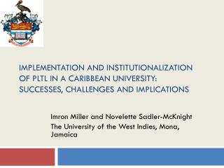 Imron  Miller and Novelette Sadler-McKnight  The University of the West Indies, Mona, Jamaica