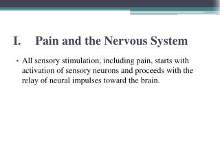 I.	Pain and the Nervous System