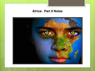 Africa-   Part II  Notes