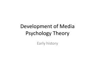 Development of Media Psychology Theory