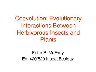 Coevolution: Evolutionary Interactions Between Herbivorous Insects and Plants