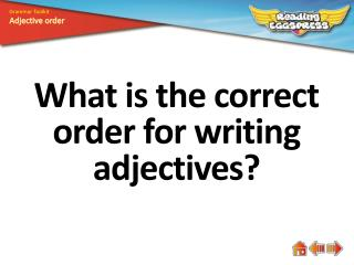 What is the correct order for writing adjectives?