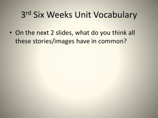 3 rd  Six Weeks Unit Vocabulary