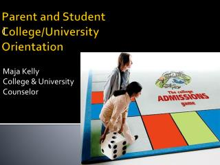 Parent  and Student College/University Orientation