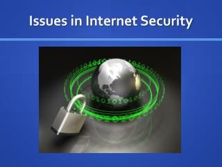Issues in Internet Security