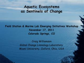 Aquatic Ecosystems  as Sentinels of Change