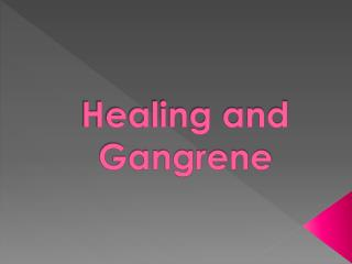 Healing and Gangrene
