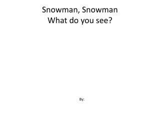 Snowman, Snowman