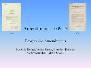 Amendments 16 & 17