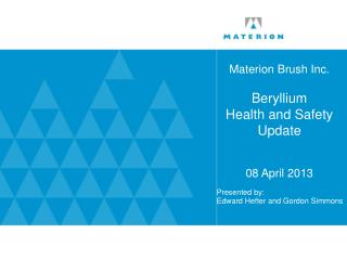 Materion  Brush Inc. Beryllium  Health and Safety Update 08 April 2013