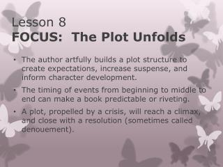 Lesson 8 FOCUS:  The Plot Unfolds