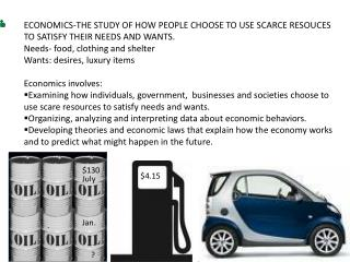 ECONOMICS-THE STUDY OF HOW PEOPLE CHOOSE TO USE SCARCE RESOUCES TO SATISFY THEIR NEEDS AND WANTS.
