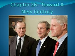 Chapter 26:  Toward A New Century