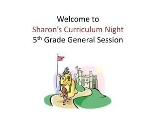 Welcome to  Sharon's  Curriculum Night 5 th  Grade General Session