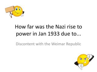 How far was the Nazi rise to power in Jan 1933 due to...