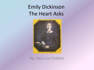 Emily Dickinson The Heart Asks