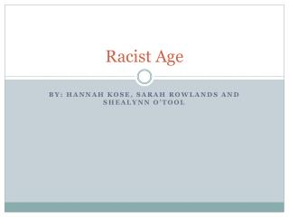 Racist Age