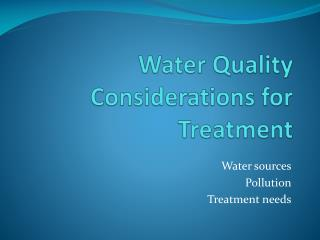 Water Quality Considerations for Treatment