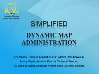 Simplified Dynamic Map Administration